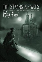 Max Frei — The Stranger's Woes